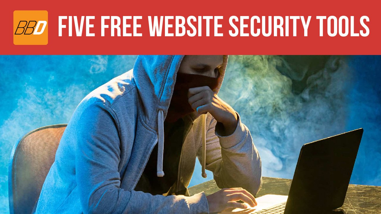 Five Free Website Security Tools