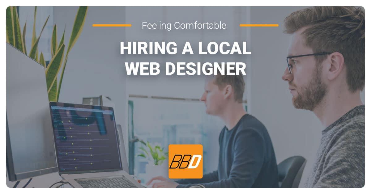 Feeling Comfortable Hiring a Local Web Designer
