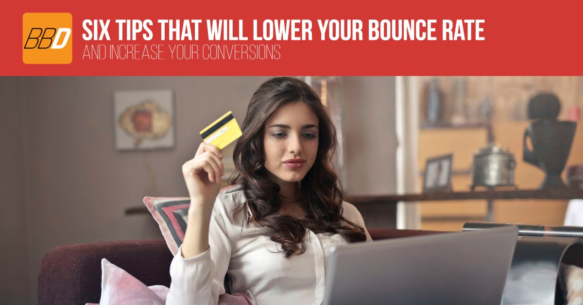 Six Tips That Will Lower Your Bounce Rate