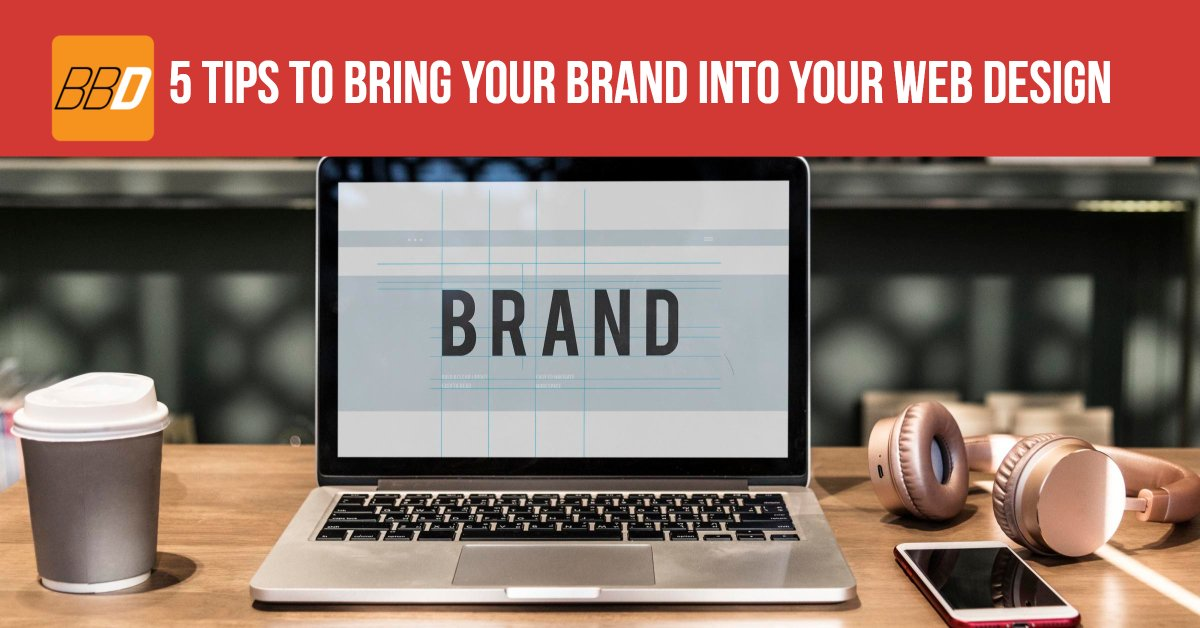 5 Tips to Bring Your Brand Into Your Web Design