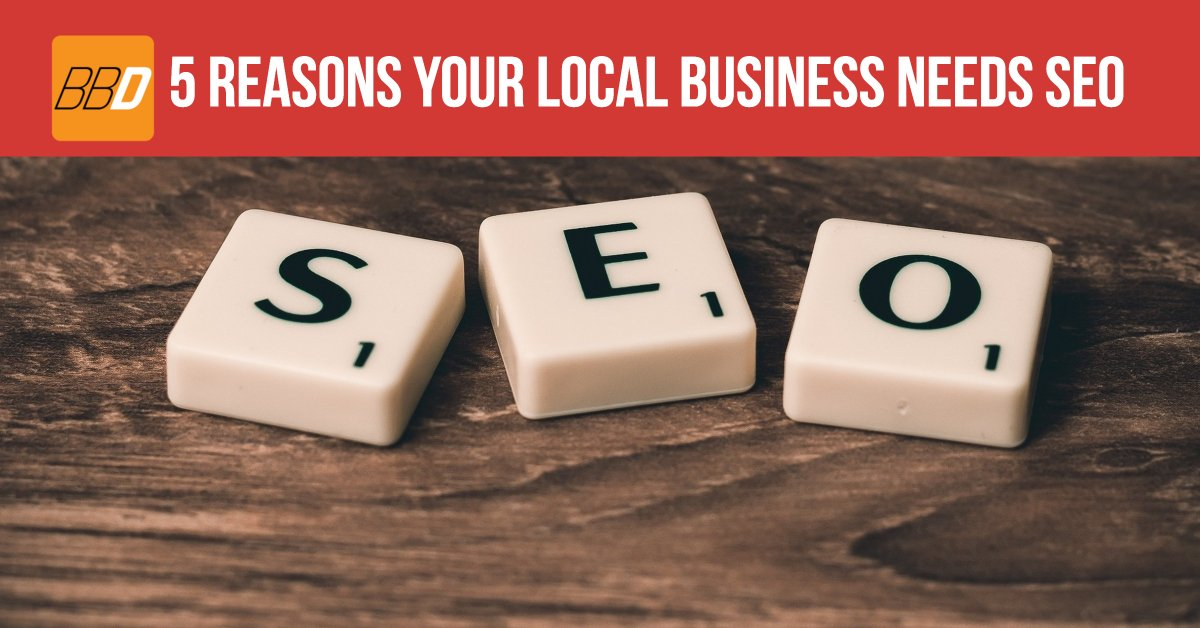5 Reasons your Local Business needs SEO