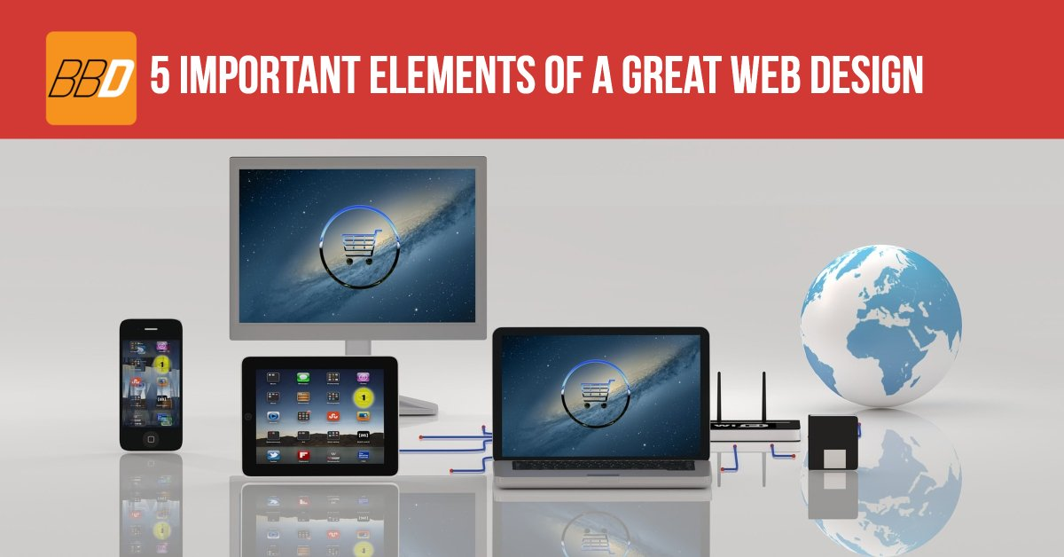 5 Important Elements of A Great Web Design