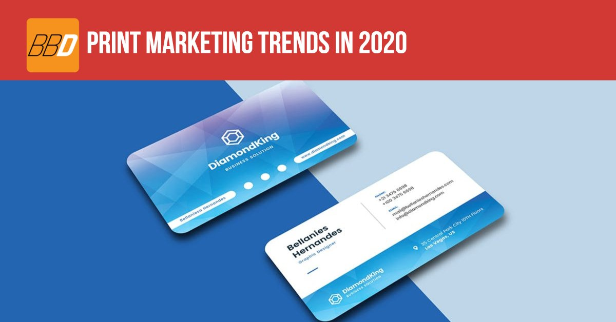 Print Marketing Trends In 2020