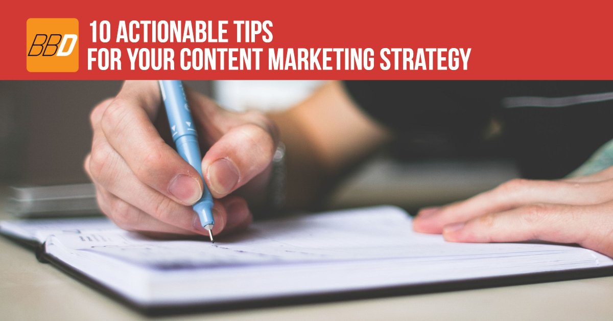 10 Actionable Tips for Your Content Marketing Strategy