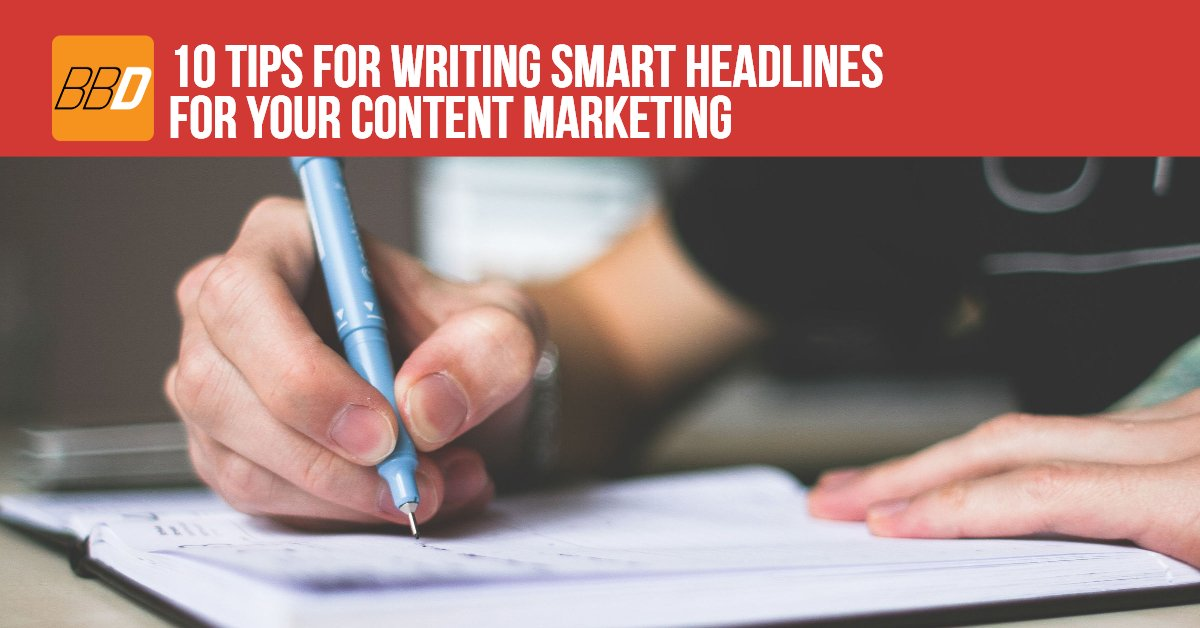 10 Tips For Writing Smart Headlines For Your Content Marketing