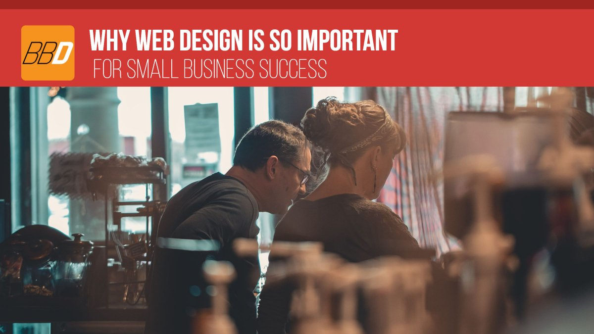 Why Web Design Is So Important For Small Business Success