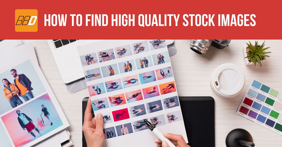 How To Find High Quality Stock Images