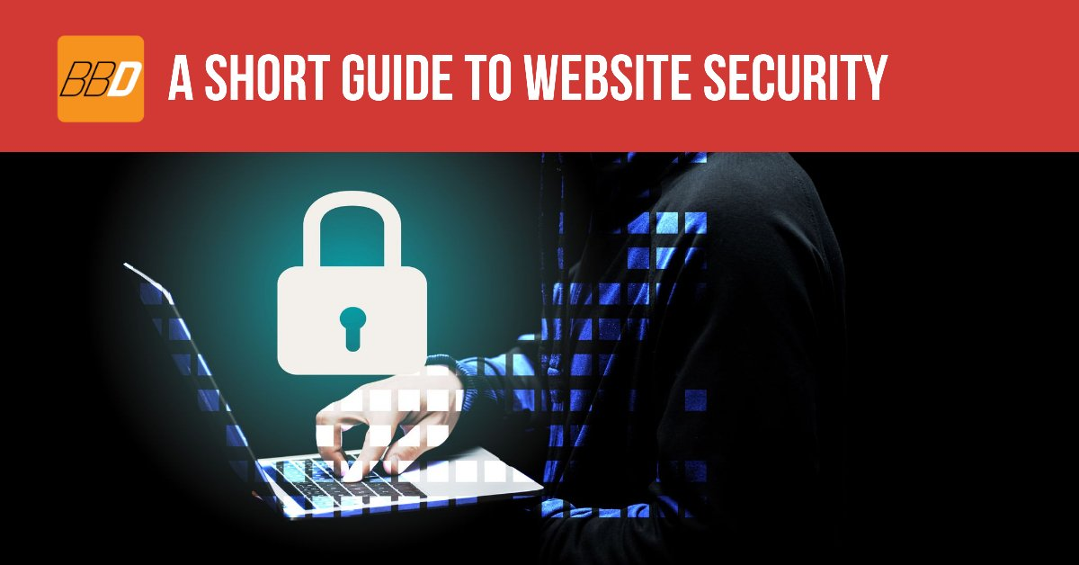 A Short Guide To Website Security