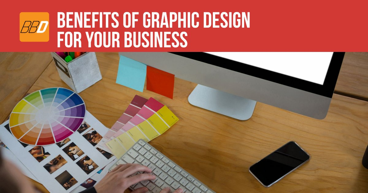 Benefits Of Graphic Design For Your Business