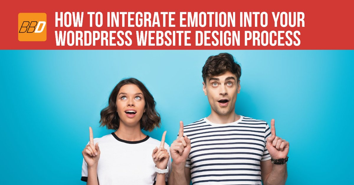 How To Integrate Emotion Into Your WordPress Website Design Process