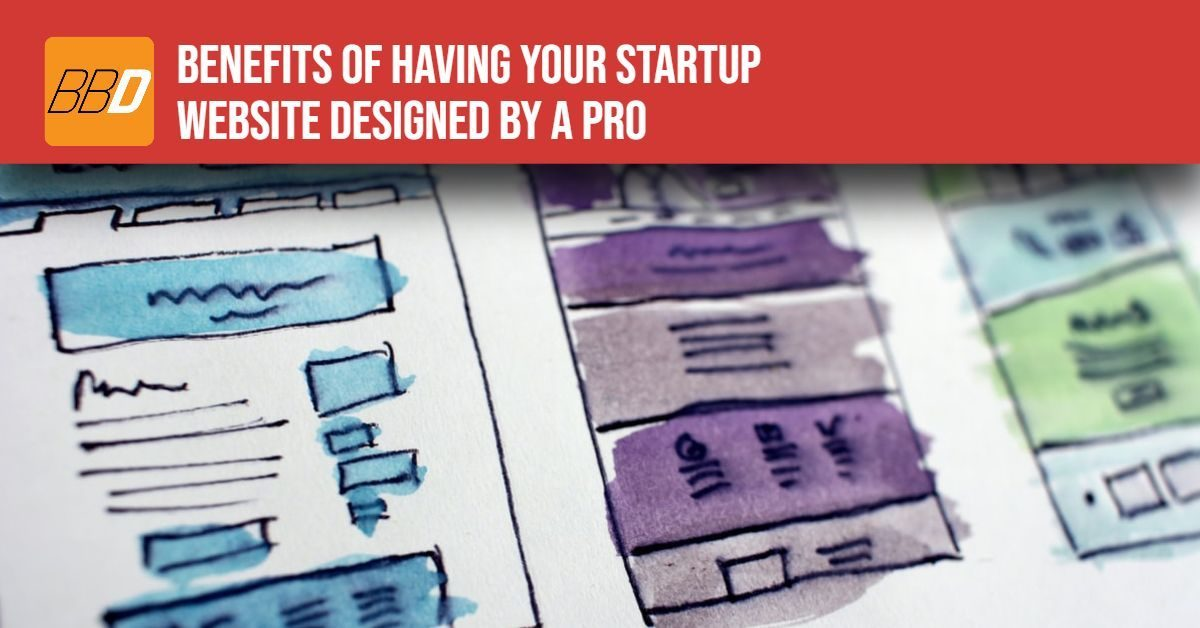 Benefits of Having Your Startup Website Designed By a Pro