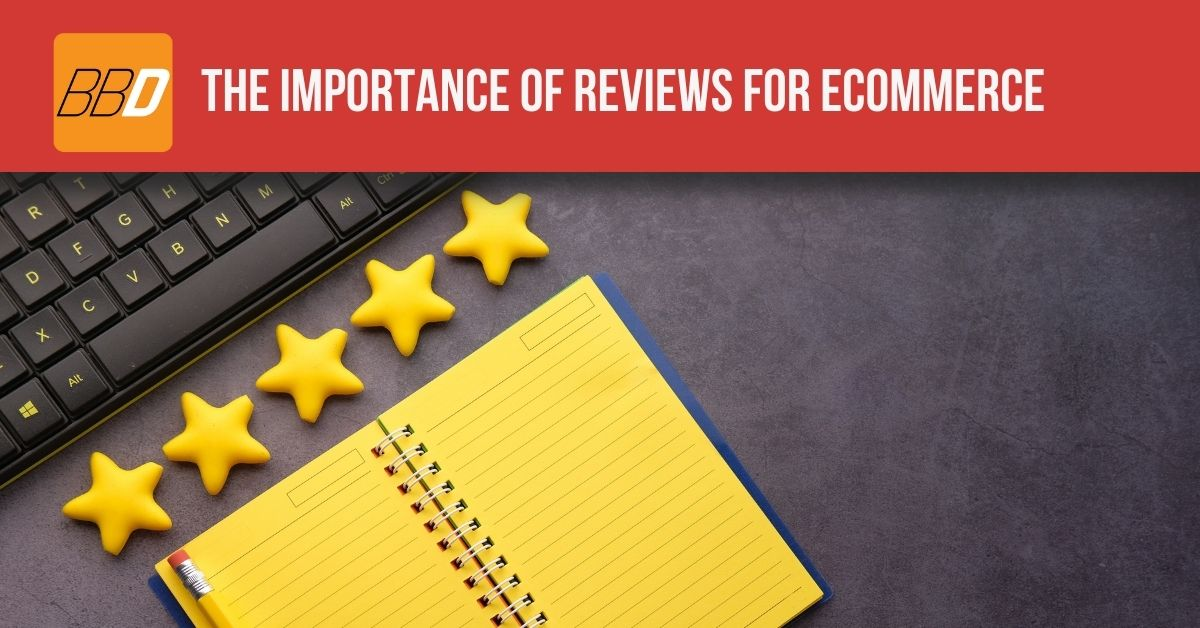 The Importance of Reviews for Ecommerce